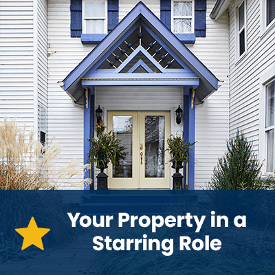 Your Property in a Starring Role